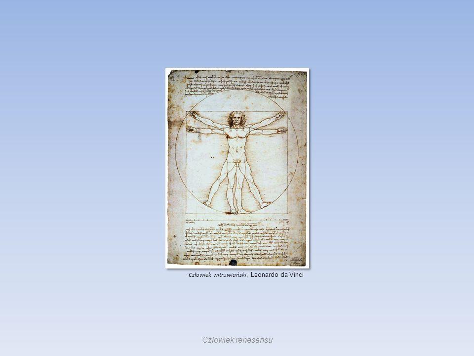 Człowiek witruwiański, Leonardo da Vinci Człowiek renesansu