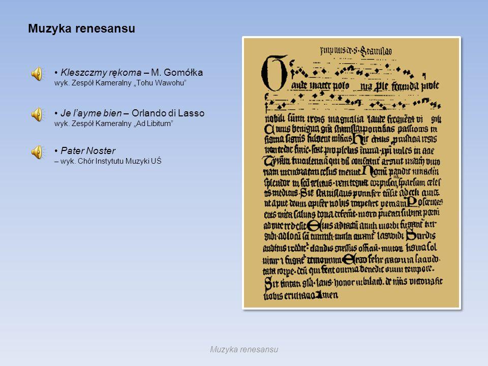Przewaga jednogłosowości – monodia.Śpiew a cappella.