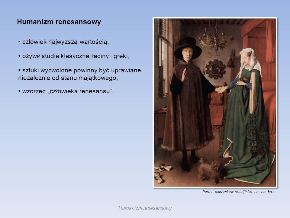 Humanizm renesansowy ożywił studia klasycznej łaciny i greki, człowiek najwyższą wartością, sztuki wyzwolone powinny być uprawiane niezależnie od stan