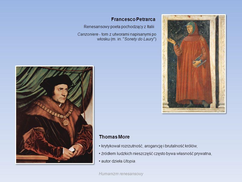 Francesco Petrarca Renesansowy poeta pochodzący z Italii Canzoniere - tom z utworami napisanymi po włosku (m. in.