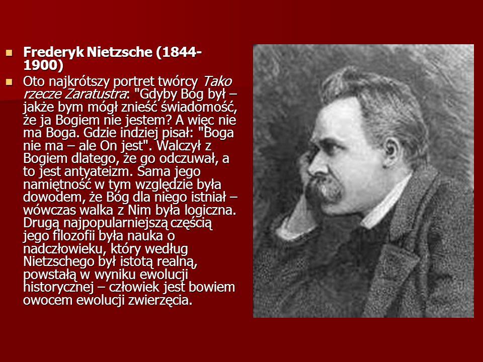 Frederyk Nietzsche (1844- 1900) Frederyk Nietzsche (1844- 1900) Oto najkrótszy portret twórcy Tako rzecze Zaratustra: