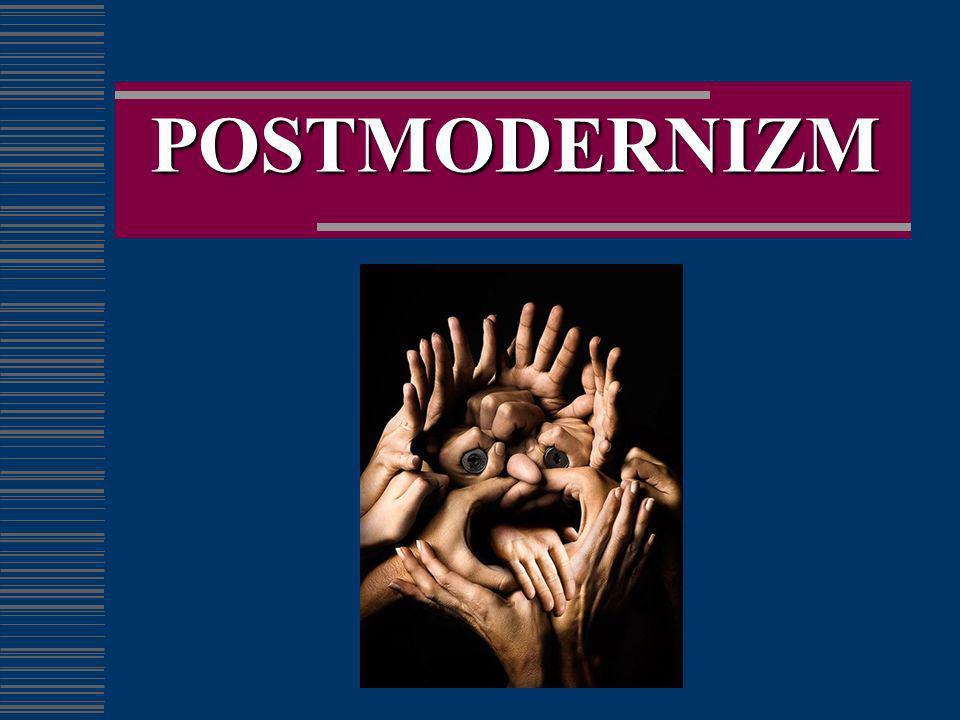 Postmodernizm Wszystko wolno.Hulaj dusza. Do niczego się nie zmuszaj.