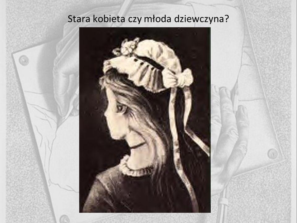 Stara kobieta czy młoda dziewczyna?