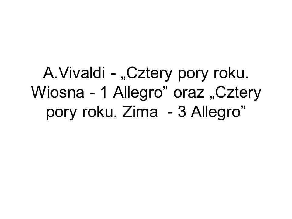 A.Vivaldi - Cztery pory roku. Wiosna - 1 Allegro oraz Cztery pory roku. Zima - 3 Allegro