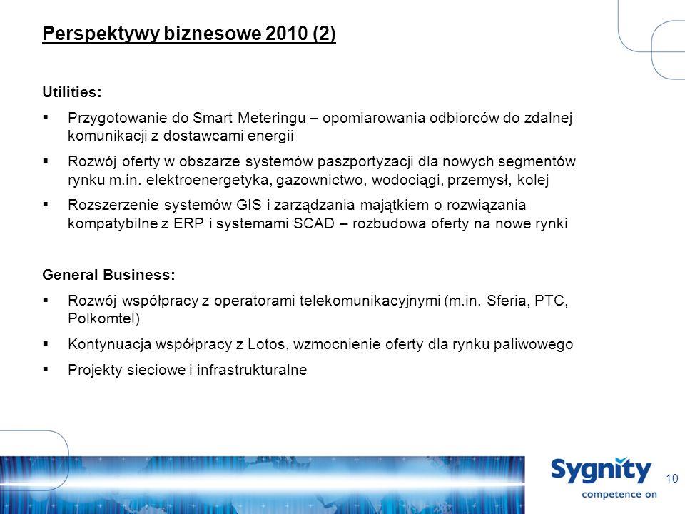 10 Perspektywy biznesowe 2010 (2) Utilities: Przygotowanie do Smart Meteringu – opomiarowania odbiorców do zdalnej komunikacji z dostawcami energii Rozwój oferty w obszarze systemów paszportyzacji dla nowych segmentów rynku m.in.