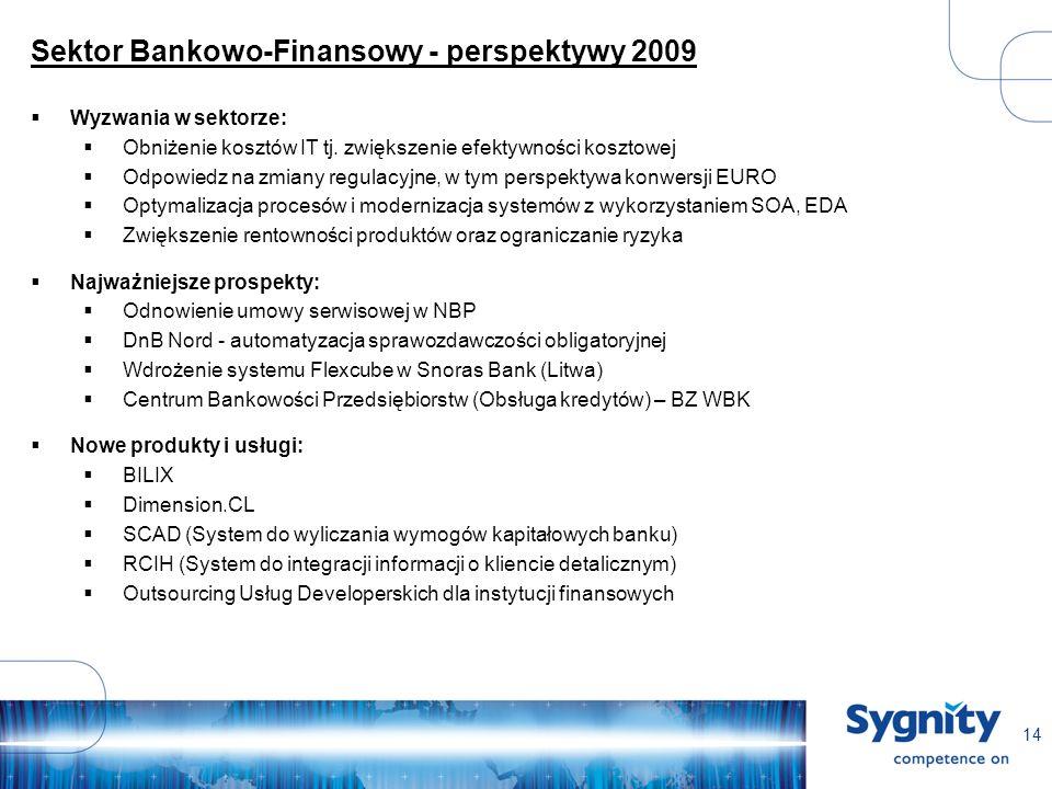 14 Sektor Bankowo-Finansowy - perspektywy 2009 Wyzwania w sektorze: Obniżenie kosztów IT tj.