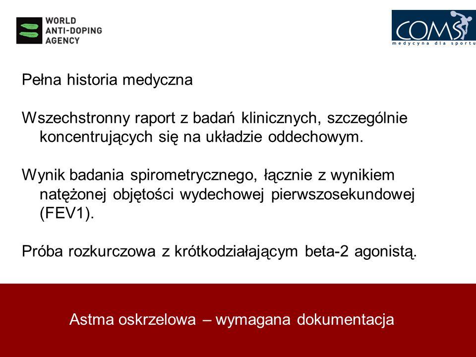 Astma oskrzelowa – wymagana dokumentacja Pełna historia medyczna Wszechstronny raport z badań klinicznych, szczególnie koncentrujących się na układzie