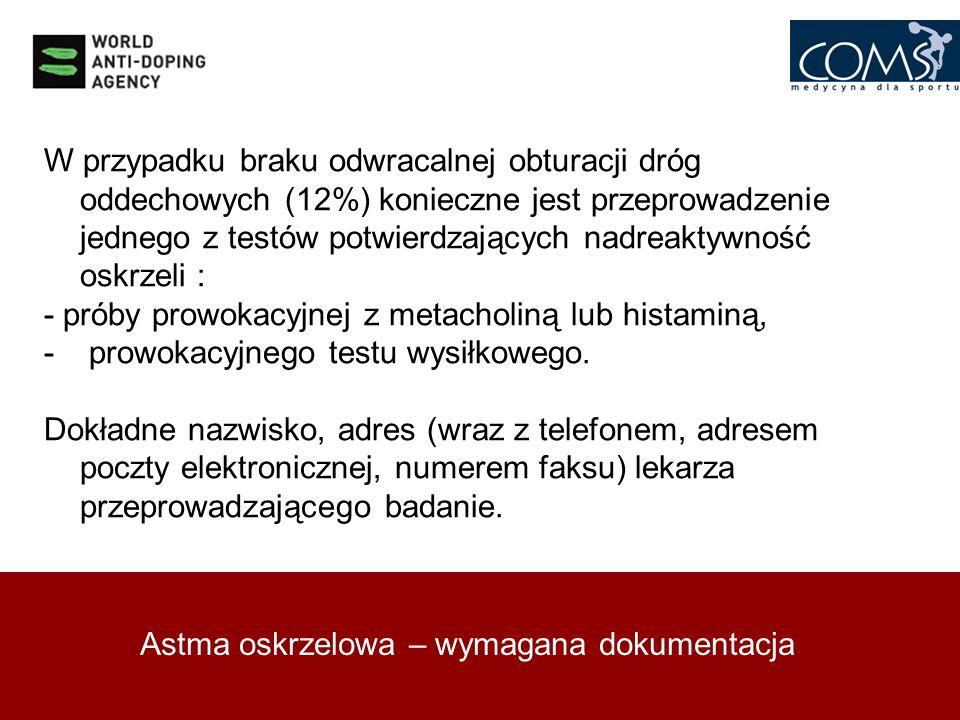 Astma oskrzelowa – wymagana dokumentacja W przypadku braku odwracalnej obturacji dróg oddechowych (12%) konieczne jest przeprowadzenie jednego z testó