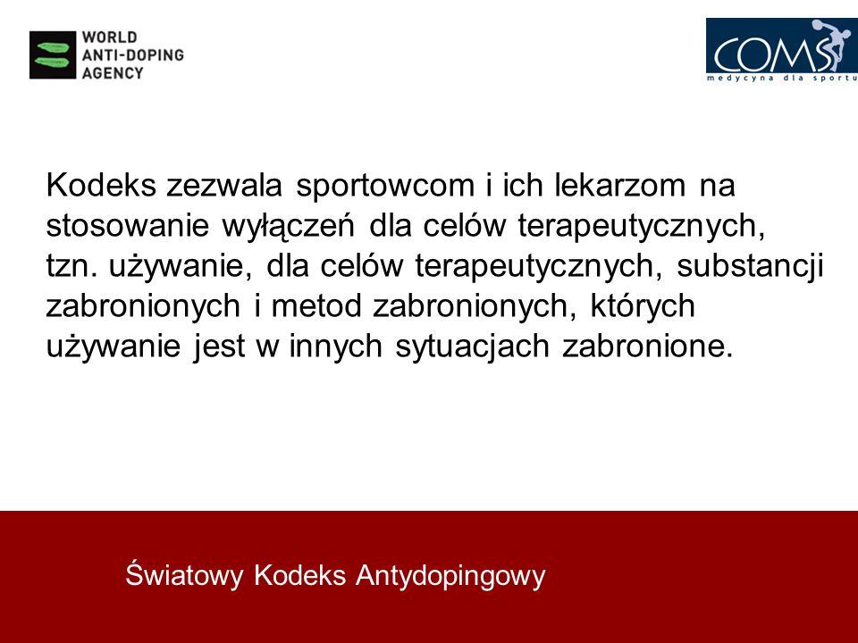 Światowy Kodeks Antydopingowy Kodeks zezwala sportowcom i ich lekarzom na stosowanie wyłączeń dla celów terapeutycznych, tzn. używanie, dla celów tera