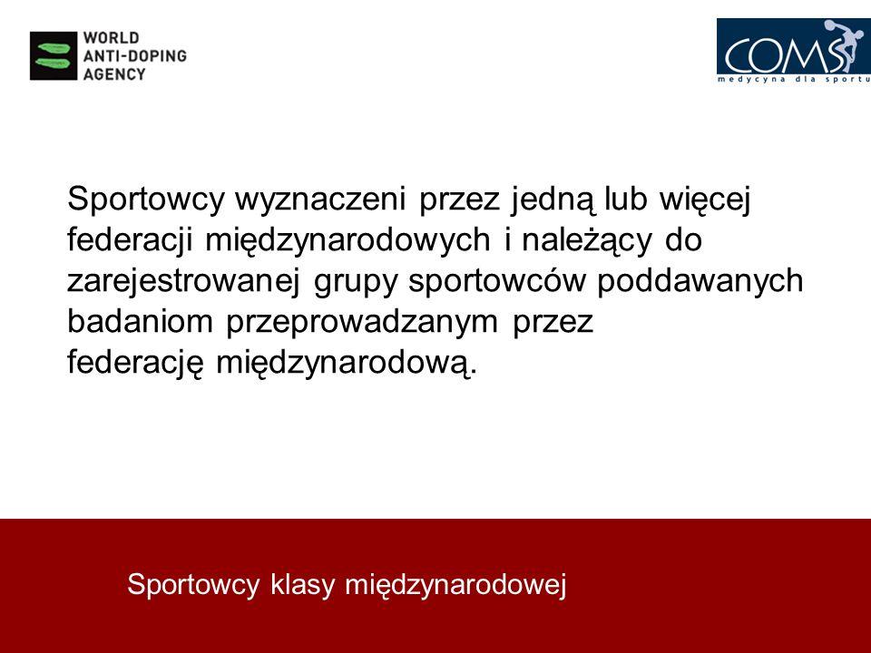 Sportowcy klasy międzynarodowej Sportowcy wyznaczeni przez jedną lub więcej federacji międzynarodowych i należący do zarejestrowanej grupy sportowców