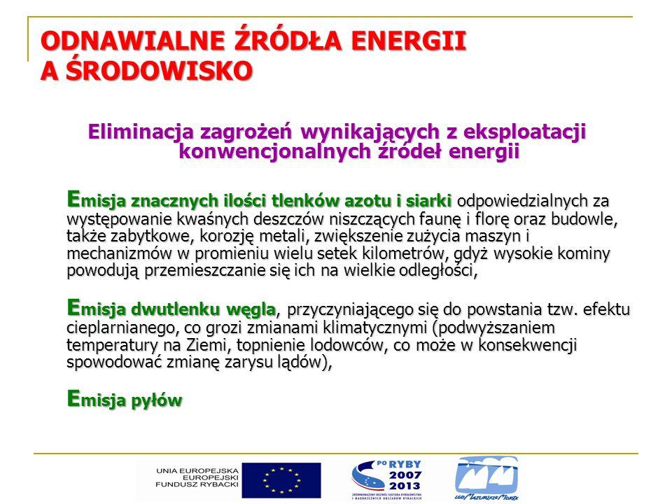 ODNAWIALNE ŹRÓDŁA ENERGII A ŚRODOWISKO Eliminacja zagrożeń wynikających z eksploatacji konwencjonalnych źródeł energii E misja znacznych ilości tlenkó
