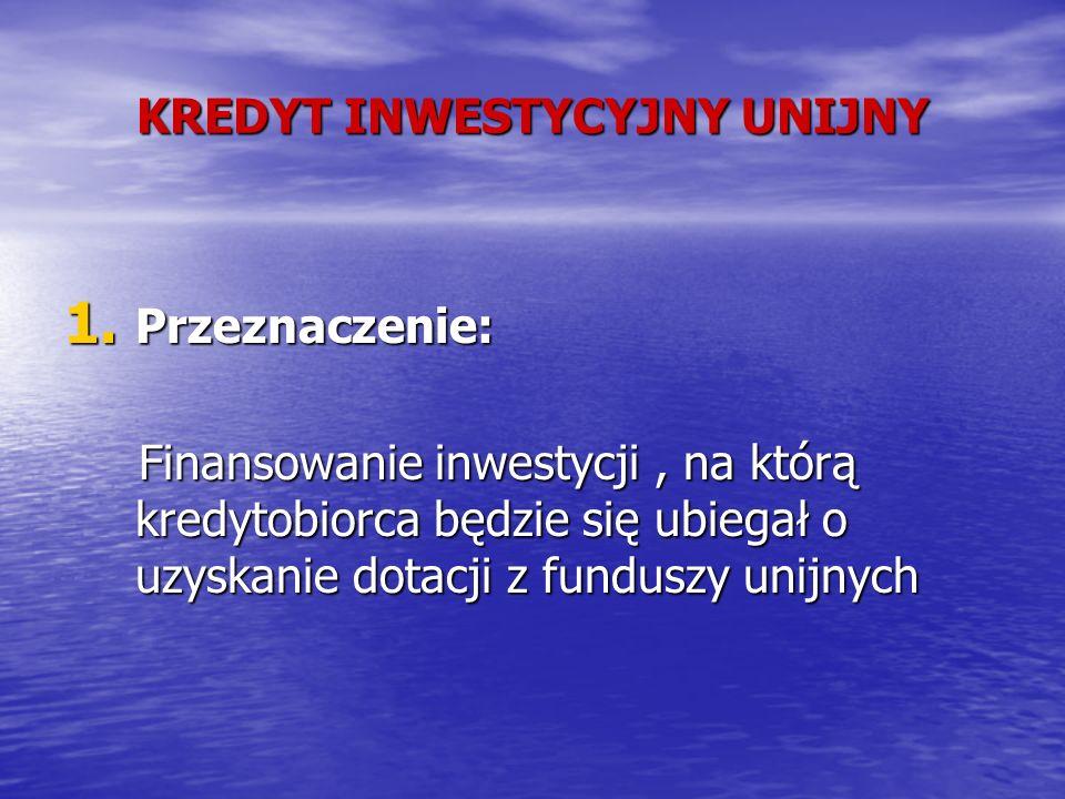 KREDYT INWESTYCYJNY UNIJNY 1.