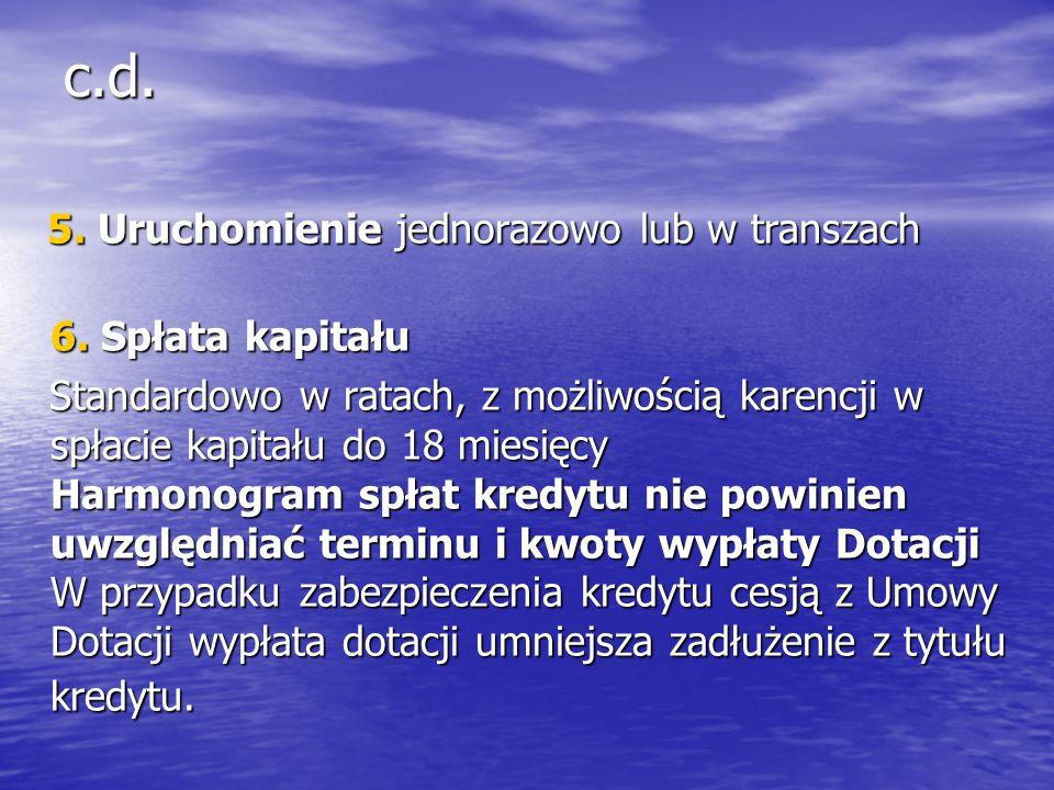 c.d. 5. Uruchomienie jednorazowo lub w transzach 5.