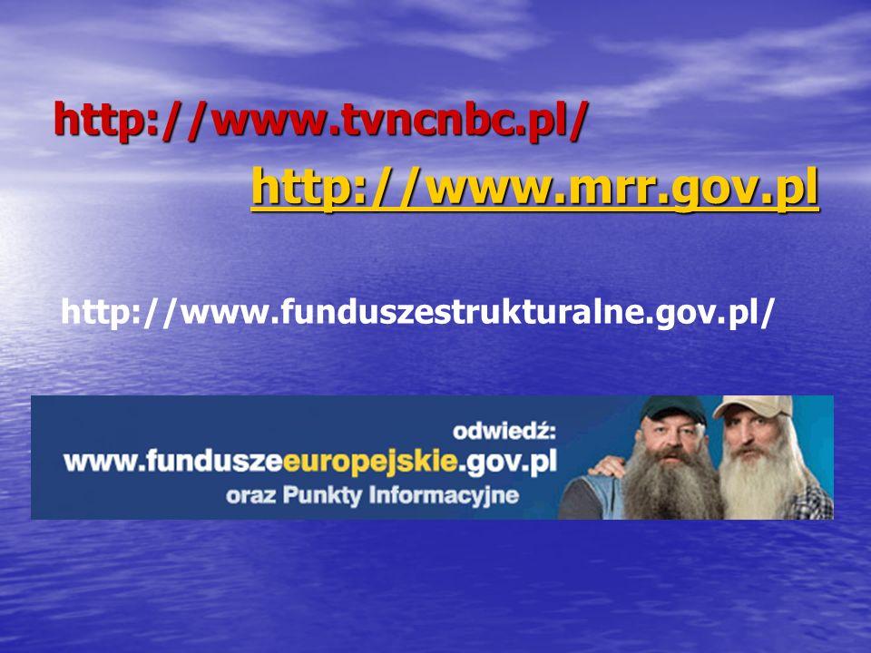http://www.tvncnbc.pl/ http://www.mrr.gov.pl http://www.funduszestrukturalne.gov.pl/