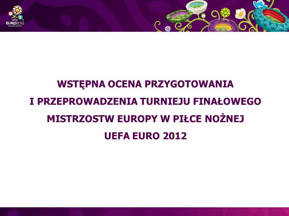 WSTĘPNA OCENA PRZYGOTOWANIA I PRZEPROWADZENIA TURNIEJU FINAŁOWEGO MISTRZOSTW EUROPY W PIŁCE NOŻNEJ UEFA EURO 2012