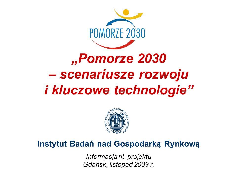 Pomorze 2030 – scenariusze rozwoju i kluczowe technologie Instytut Badań nad Gospodarką Rynkową Informacja nt.