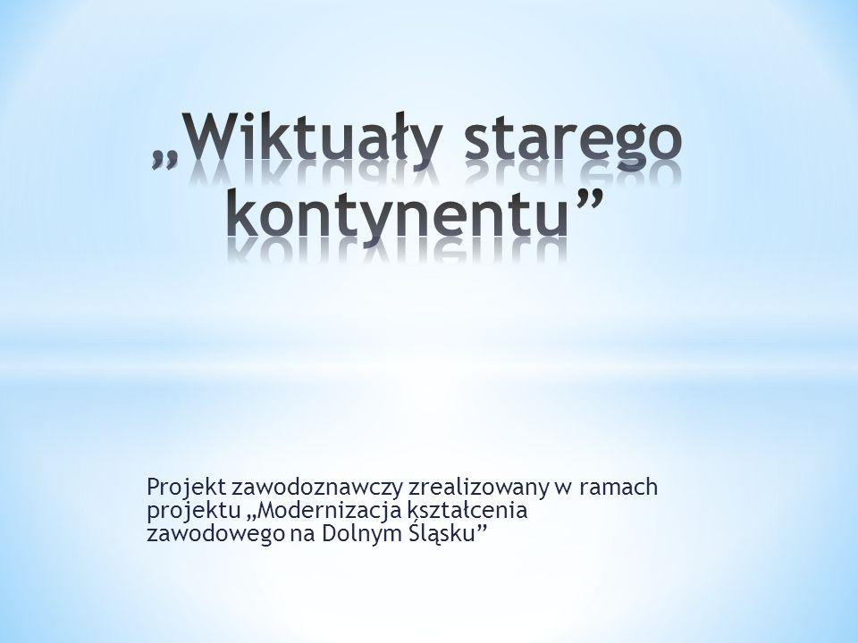 Projekt zawodoznawczy zrealizowany w ramach projektu Modernizacja kształcenia zawodowego na Dolnym Śląsku