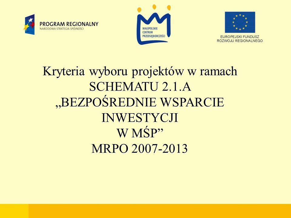 Kryteria wyboru projektów w ramach SCHEMATU 2.1.A BEZPOŚREDNIE WSPARCIE INWESTYCJI W MŚP MRPO 2007-2013