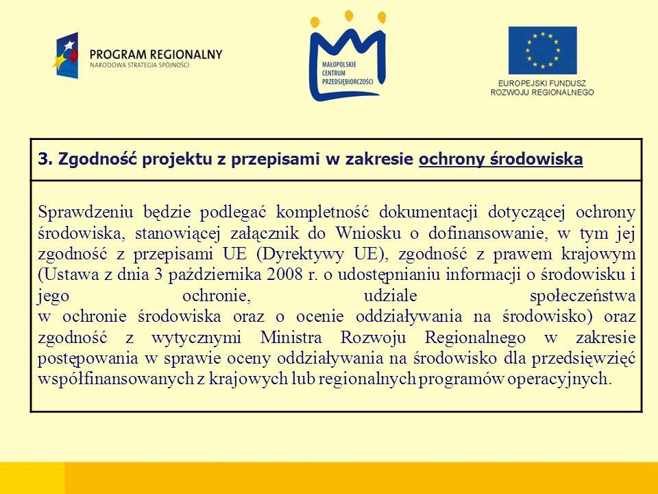 3. Zgodność projektu z przepisami w zakresie ochrony środowiska Sprawdzeniu będzie podlegać kompletność dokumentacji dotyczącej ochrony środowiska, st