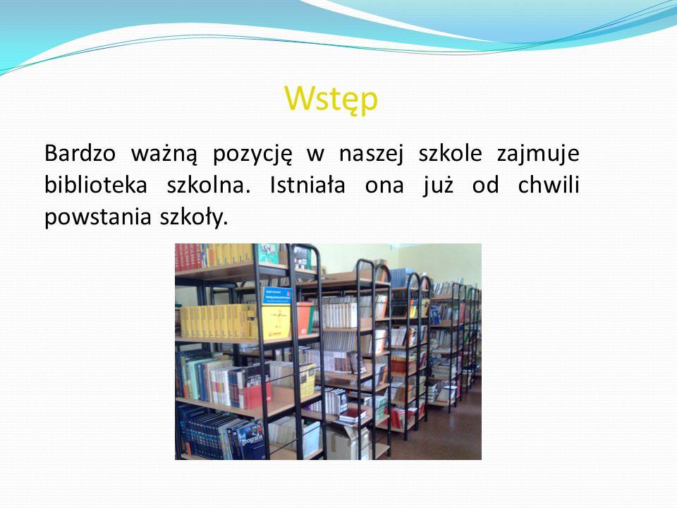 Bardzo ważną pozycję w naszej szkole zajmuje biblioteka szkolna. Istniała ona już od chwili powstania szkoły. Wstęp