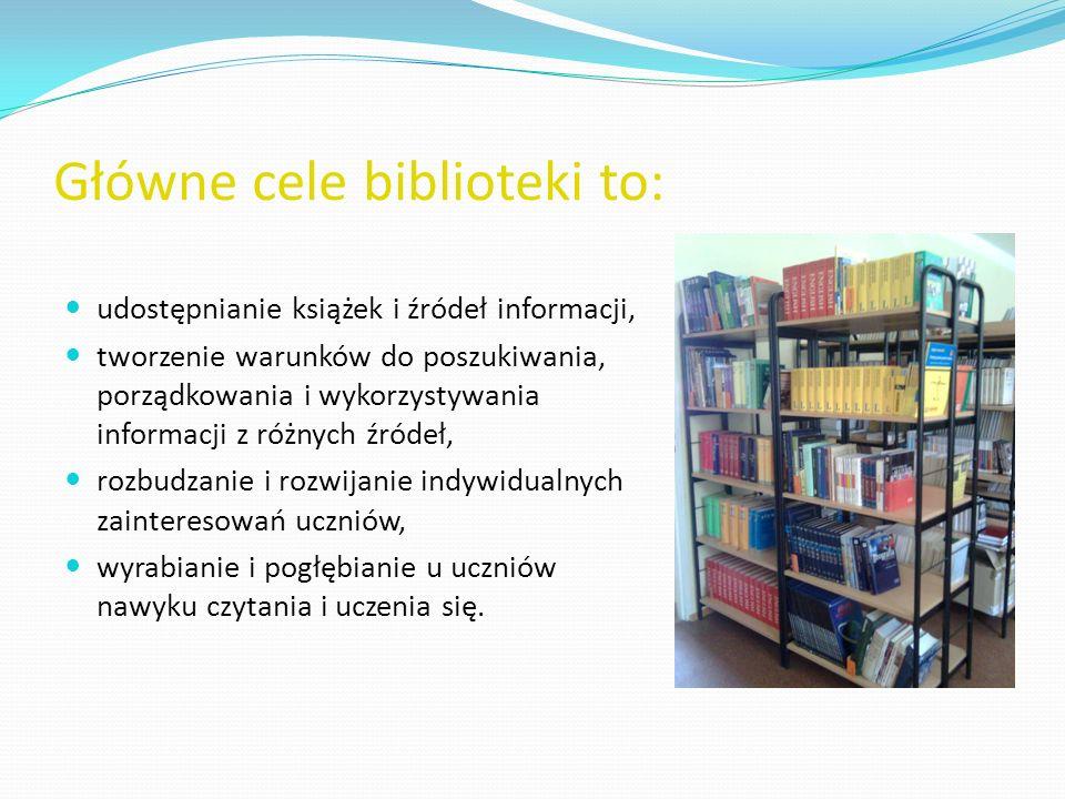 Główne cele biblioteki to: udostępnianie książek i źródeł informacji, tworzenie warunków do poszukiwania, porządkowania i wykorzystywania informacji z