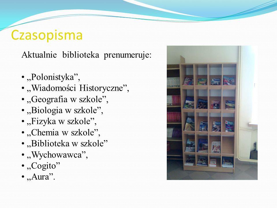 Czasopisma Aktualnie biblioteka prenumeruje: Polonistyka, Wiadomości Historyczne, Geografia w szkole, Biologia w szkole, Fizyka w szkole, Chemia w szk