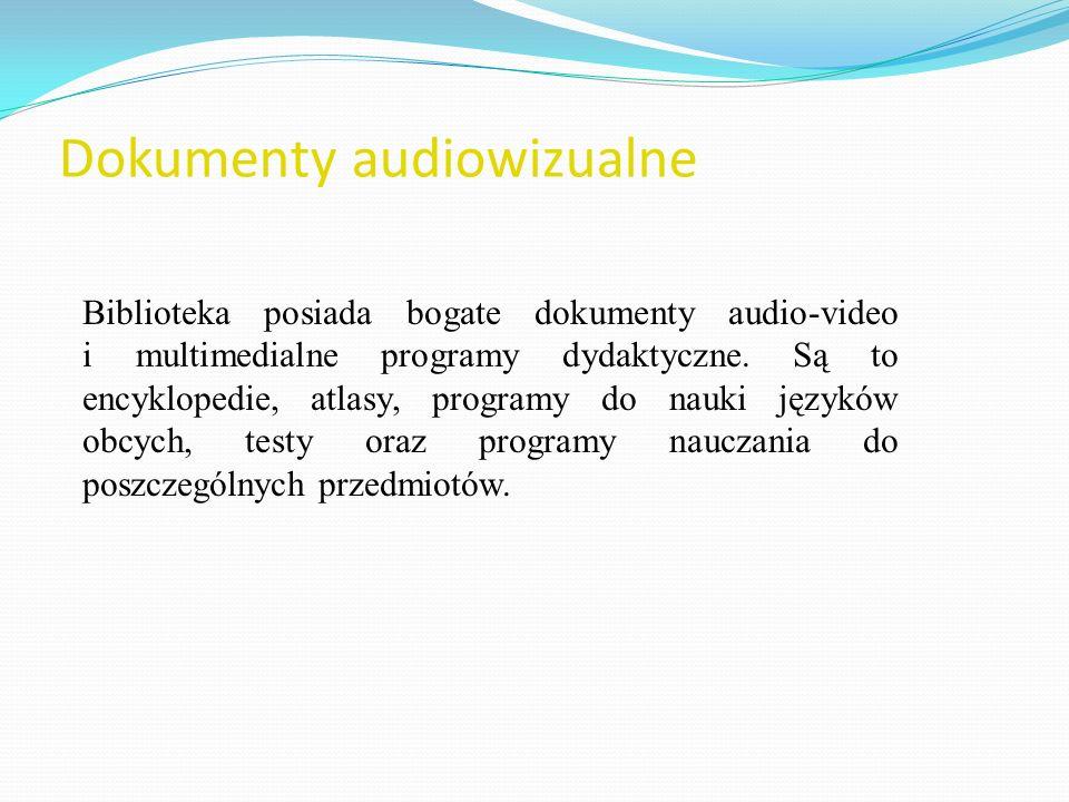 Dokumenty audiowizualne Biblioteka posiada bogate dokumenty audio-video i multimedialne programy dydaktyczne. Są to encyklopedie, atlasy, programy do