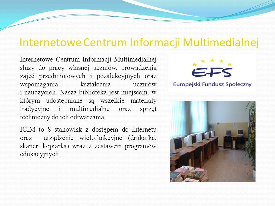 Internetowe Centrum Informacji Multimedialnej Internetowe Centrum Informacji Multimedialnej służy do pracy własnej uczniów, prowadzenia zajęć przedmio