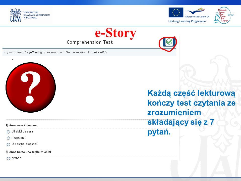 . e-Story Każdą część lekturową kończy test czytania ze zrozumieniem składający się z 7 pytań.