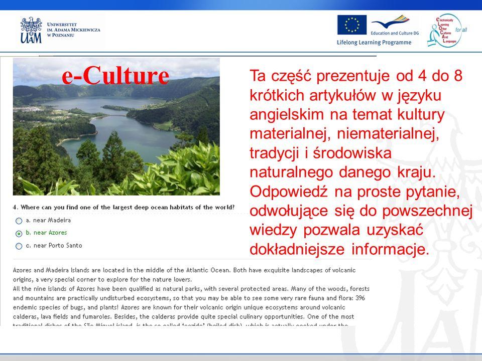 Ta część prezentuje od 4 do 8 krótkich artykułów w języku angielskim na temat kultury materialnej, niematerialnej, tradycji i środowiska naturalnego danego kraju.
