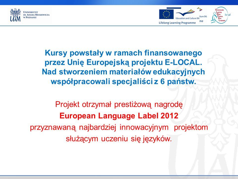 Kursy powstały w ramach finansowanego przez Unię Europejską projektu E-LOCAL.