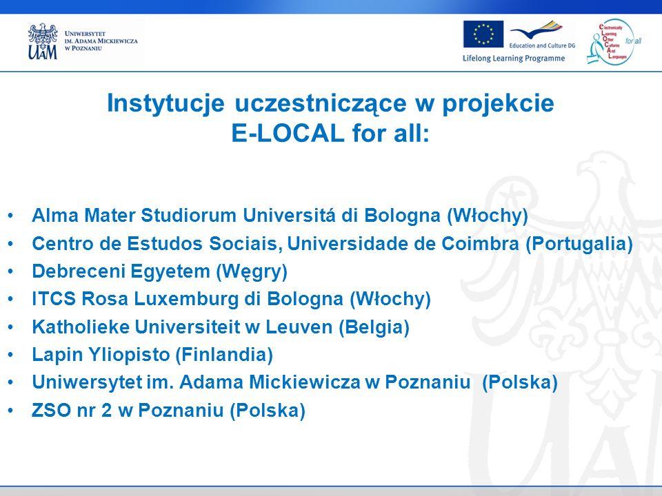 Instytucje uczestniczące w projekcie E-LOCAL for all: Alma Mater Studiorum Universitá di Bologna (Włochy) Centro de Estudos Sociais, Universidade de C