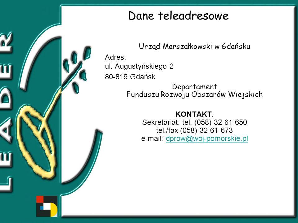 Dane teleadresowe Urząd Marszałkowski w Gdańsku Adres: ul.