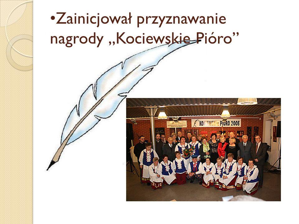 Zainicjował przyznawanie nagrody Kociewskie Pióro