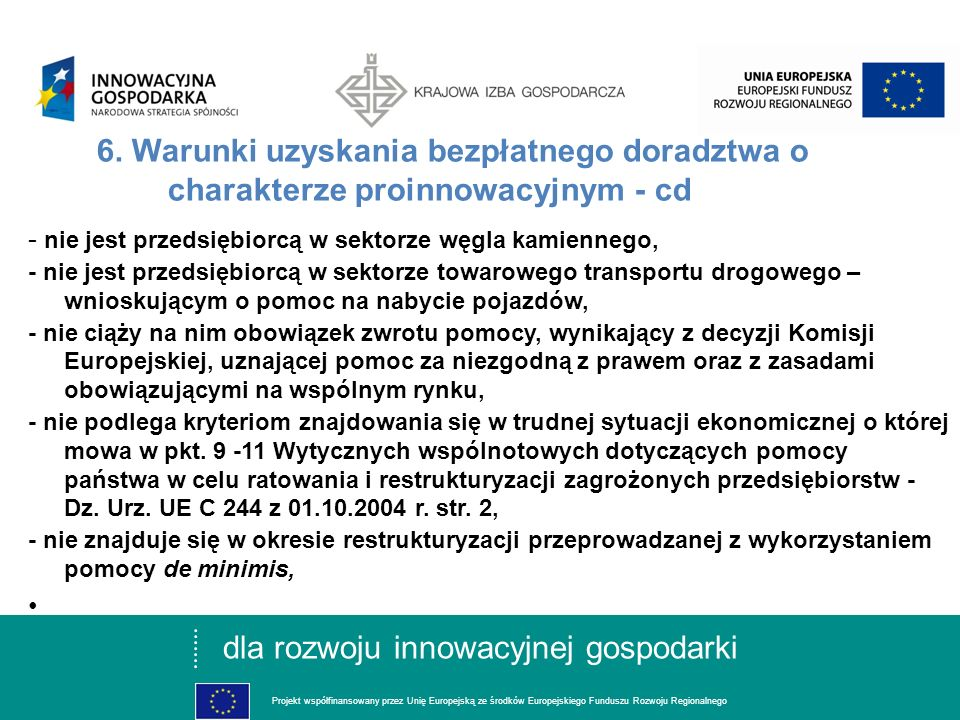dla rozwoju innowacyjnej gospodarki Projekt współfinansowany przez Unię Europejską ze środków Europejskiego Funduszu Rozwoju Regionalnego 6.
