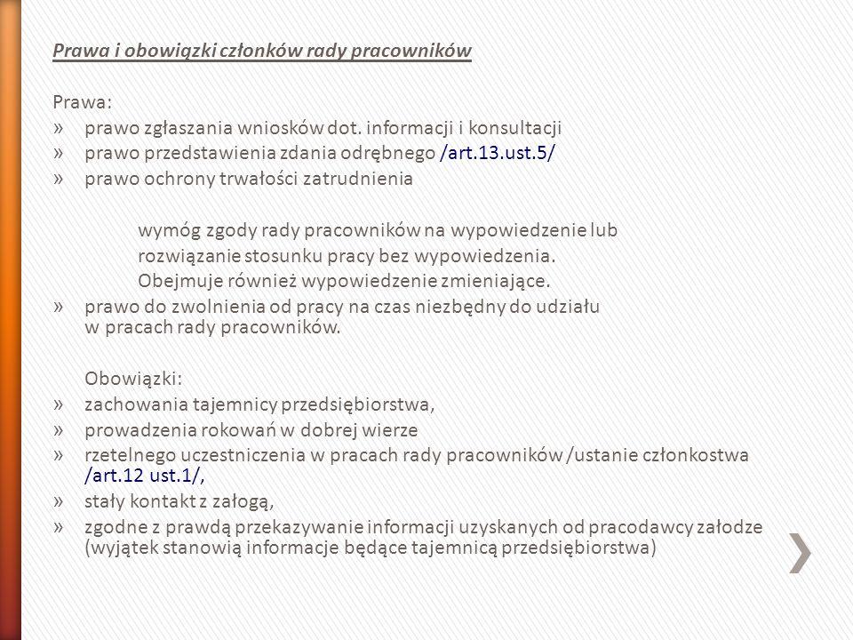 Prawa i obowiązki członków rady pracowników Prawa: » prawo zgłaszania wniosków dot. informacji i konsultacji » prawo przedstawienia zdania odrębnego /