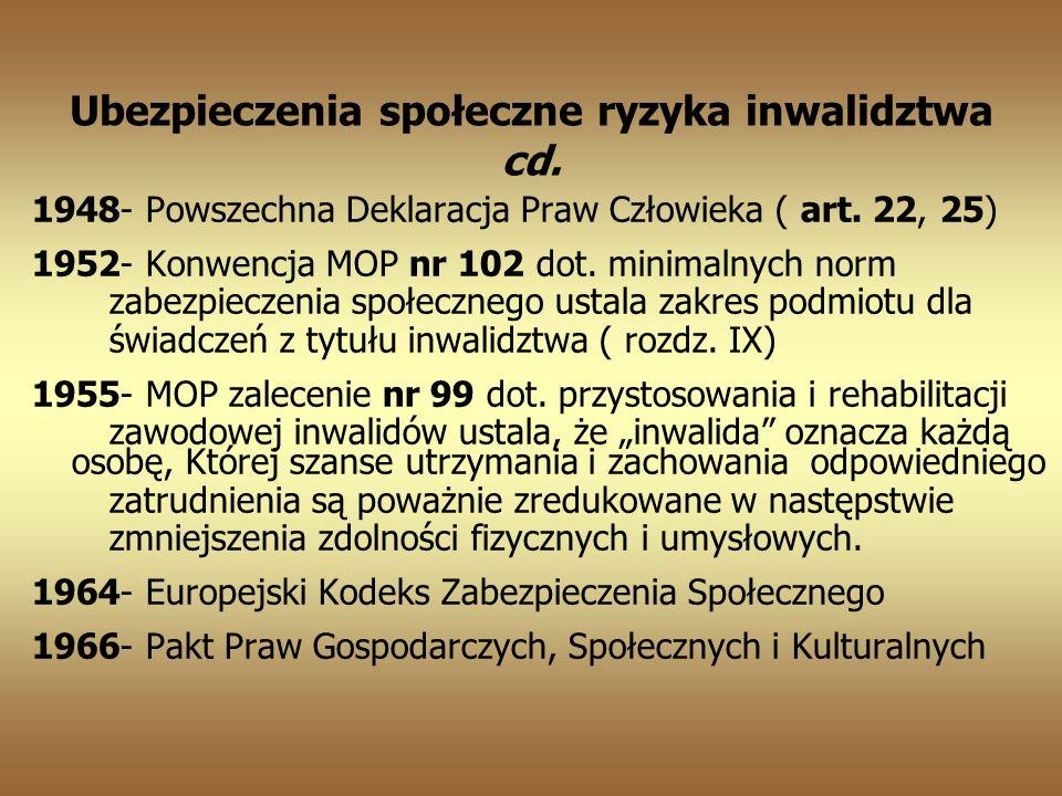 Ubezpieczenia społeczne ryzyka inwalidztwa cd.1948- Powszechna Deklaracja Praw Człowieka ( art.