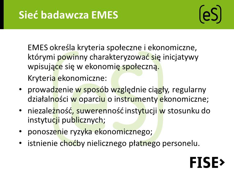 Sieć badawcza EMES EMES określa kryteria społeczne i ekonomiczne, którymi powinny charakteryzować się inicjatywy wpisujące się w ekonomię społeczną.