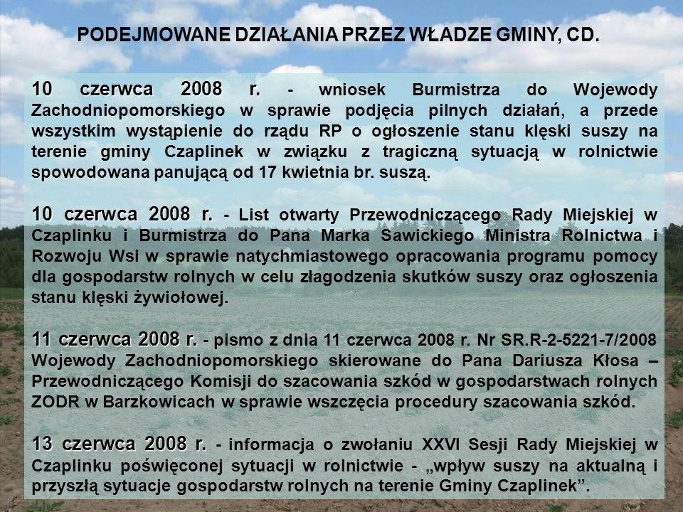 10 czerwca 2008 r. 10 czerwca 2008 r. - wniosek Burmistrza do Wojewody Zachodniopomorskiego w sprawie podjęcia pilnych działań, a przede wszystkim wys