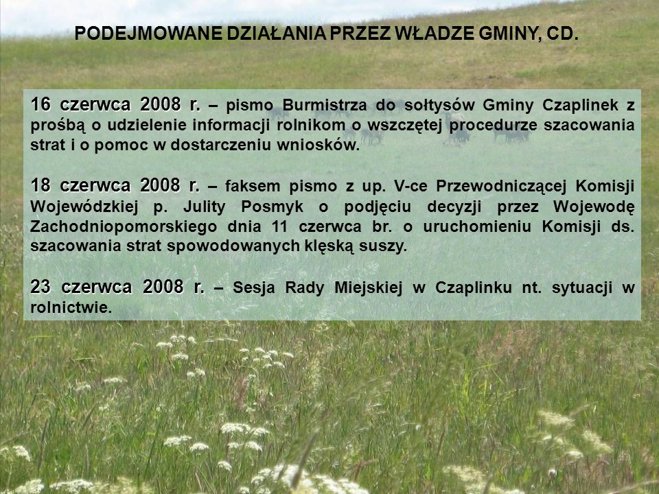 16 czerwca 2008 r. 16 czerwca 2008 r. – pismo Burmistrza do sołtysów Gminy Czaplinek z prośbą o udzielenie informacji rolnikom o wszczętej procedurze