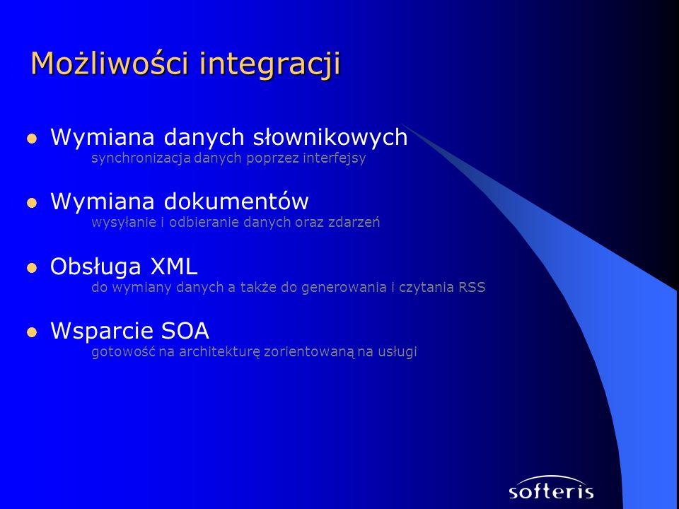 Wymiana danych słownikowych synchronizacja danych poprzez interfejsy Wymiana dokumentów wysyłanie i odbieranie danych oraz zdarzeń Obsługa XML do wymiany danych a także do generowania i czytania RSS Wsparcie SOA gotowość na architekturę zorientowaną na usługi Możliwości integracji