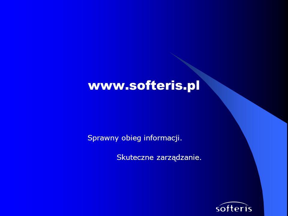 www.softeris.pl Sprawny obieg informacji. Skuteczne zarządzanie.