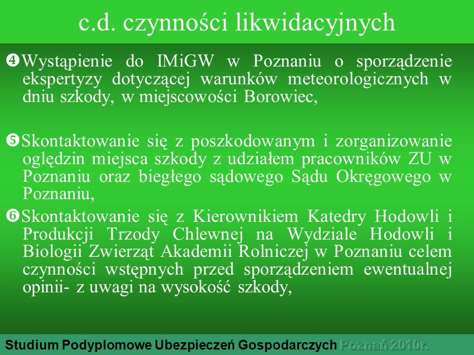 c.d. czynności likwidacyjnych Wystąpienie do IMiGW w Poznaniu o sporządzenie ekspertyzy dotyczącej warunków meteorologicznych w dniu szkody, w miejsco