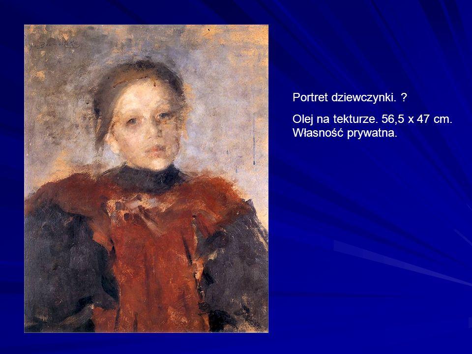 Portret dziewczynki. ? Olej na tekturze. 56,5 x 47 cm. Własność prywatna.