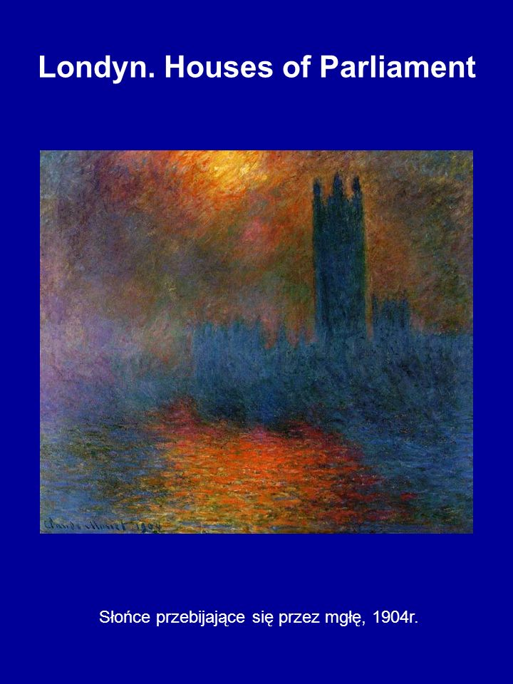 Londyn. Houses of Parliament O zachodzie słońca, 1904r.