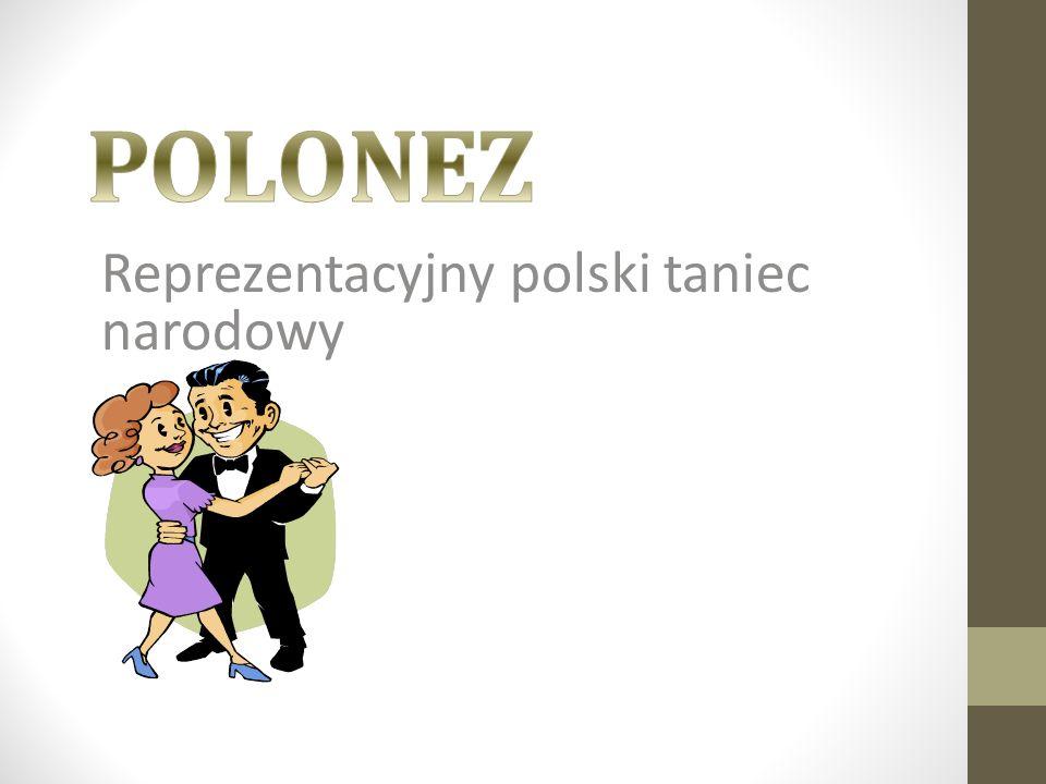 Geneza tańca Pierwowzorem poloneza był taniec pieszy pochodzenia ludowego, tańczony najpierw wśród ludu, znany w swym pierwowzorze - chmielowym z drugiej połowy XVI i początku XVII wieku, z czasem przyjął się na dworach magnackich.