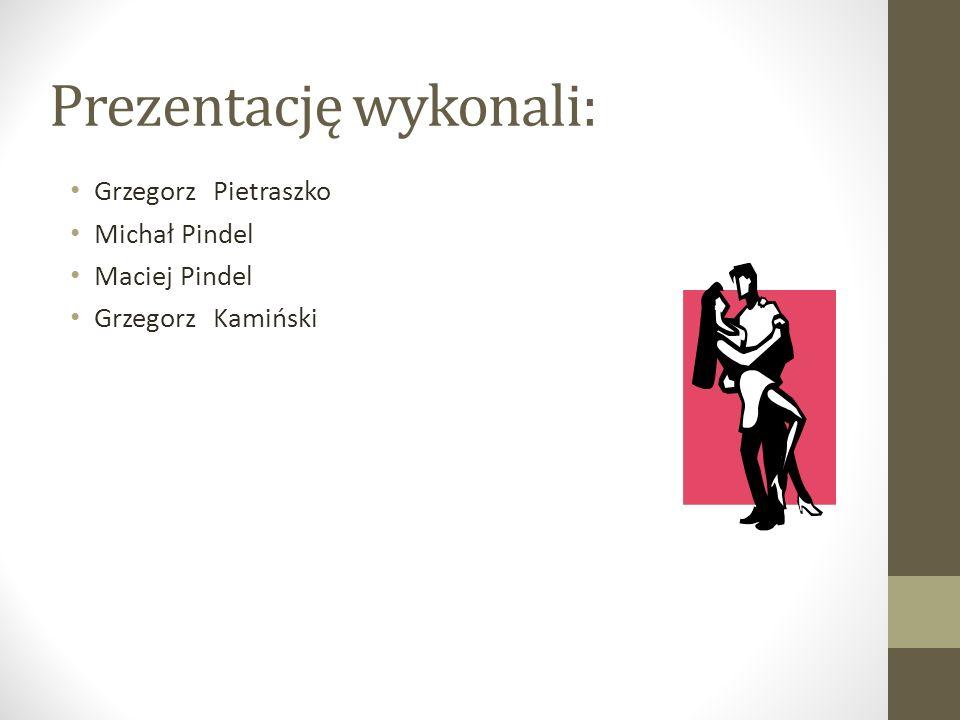 Prezentację wykonali: Grzegorz Pietraszko Michał Pindel Maciej Pindel Grzegorz Kamiński