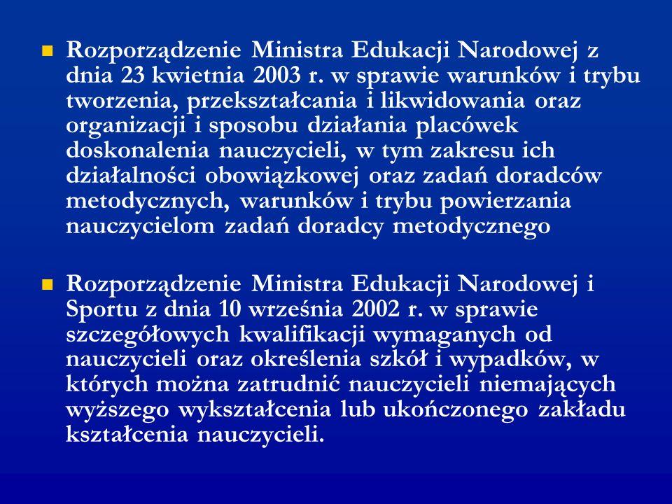 Rozporządzenie Ministra Edukacji Narodowej z dnia 23 kwietnia 2003 r. w sprawie warunków i trybu tworzenia, przekształcania i likwidowania oraz organi