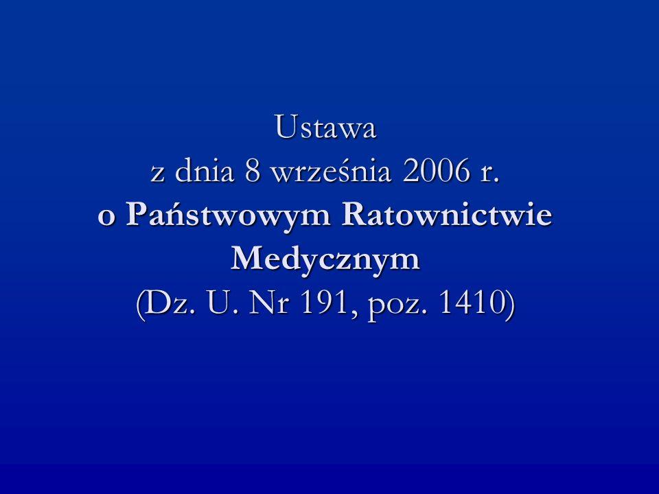 Ustawa z dnia 8 września 2006 r. o Państwowym Ratownictwie Medycznym (Dz. U. Nr 191, poz. 1410)