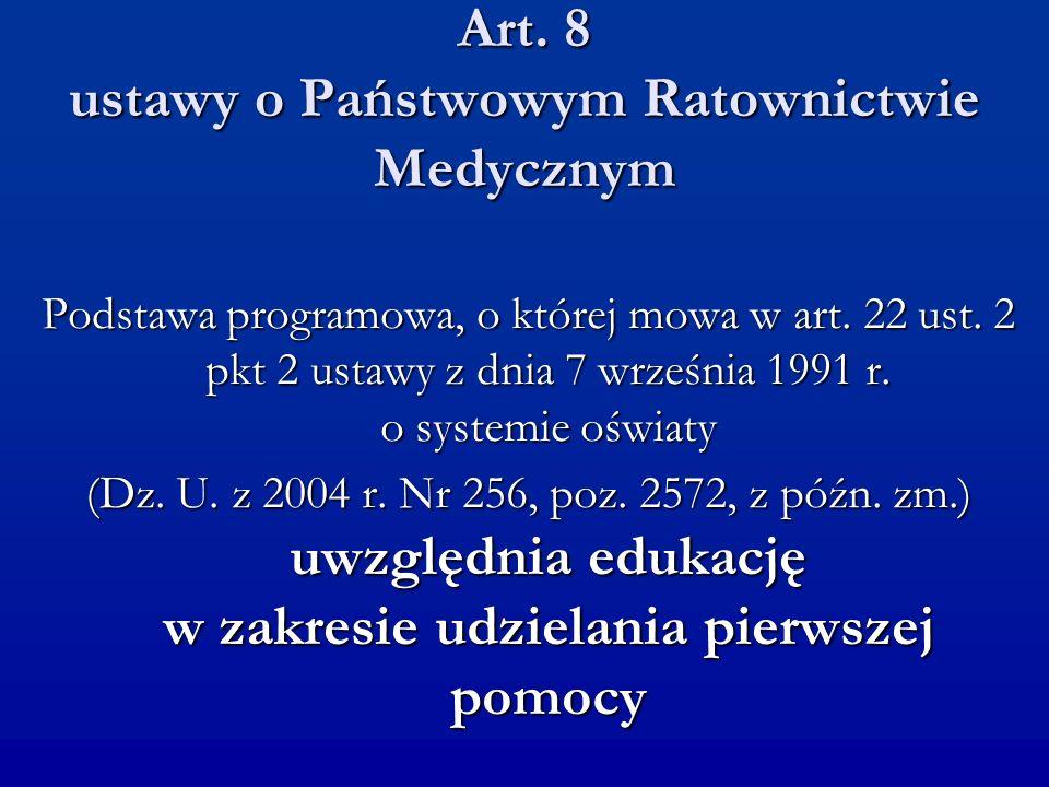 Art. 8 ustawy o Państwowym Ratownictwie Medycznym Podstawa programowa, o której mowa w art. 22 ust. 2 pkt 2 ustawy z dnia 7 września 1991 r. o systemi